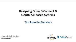 Implementing OpenID Connect aฑd OAuth 2.0 – Tips from the Trenches - Dominick Baier