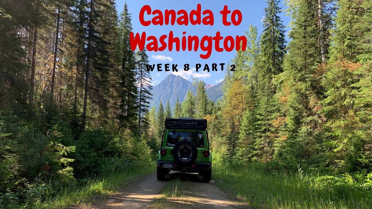 Week 8 Part 2 Canada to Washington State