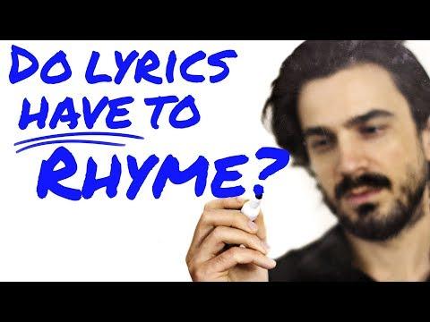 Do LYRICS have to RHYME?