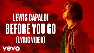 Lewis Capaldi - Before You Go Lyricwidth=