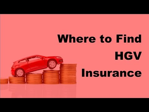2017 Car HGV Insuarnce Guide  | Where to Find HGV Insurance