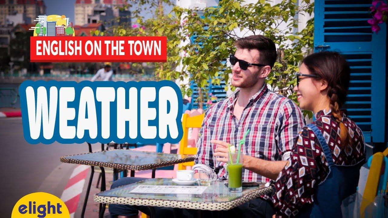 Từ vựng và thành ngữ tiếng Anh: Thời tiết [English on the town]