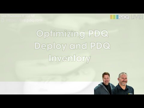 PDQ Live! : Optimizing PDQ Deploy and PDQ Inventory