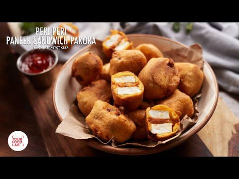 Peri-Peri Paneer Sandwich Pakora Recipe | Monsoon Recipe | Chef Sanjyot Keer