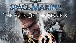 Space Marine : The Fate Of The Sequels - 40Gaming
