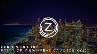 Zero Venture - Point Of View (feat Cadence XYZ)