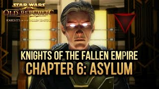 SWTOR Knights of The Fallen Empire - Chapter 6: Asylum (Dark Side)