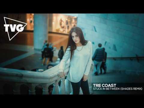 Tre Coast - Stuck In Between (Shades Remix) videó letöltés