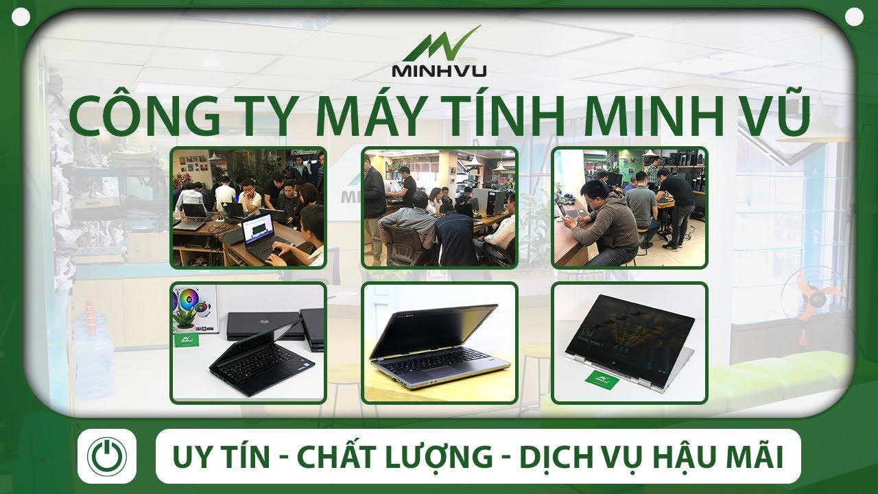 Giới thiệu về Minh Vũ - Hệ thống bán lẻ laptop uy tín | 10 năm phát triển