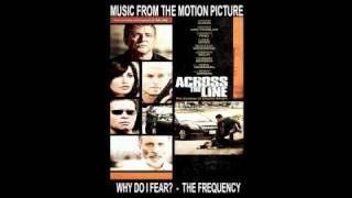 Why Do I Fear? - The Frequency (Across the Line: The Exodus of Charlie Wright Soundtrack)