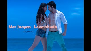 Mar Jaayen   Loveshhuda   Latest Bollywood Song I Girish, Navneet   Atif, Mi