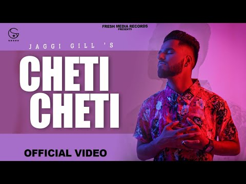 cheti-cheti-|-jaggi-gill-|-new-punjabi-song-2021-|-fresh-media-records