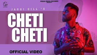 Cheti Cheti | Jaggi Gill | New Punjabi Song 2021 | Fresh Media Records