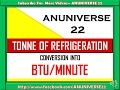 TONNE OF REFRIGERATION INTO BTU/MINUTE CONVERSION- ANUNIVERSE 22