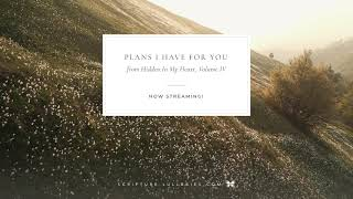 """""""Plans I Have For You"""" Scripture Music"""