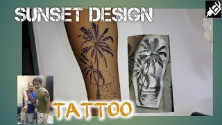 Forearm Tattoo (Sunset Design) |Tattoo for Beginner