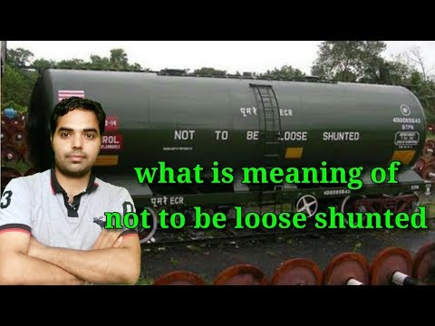 What Is Meaning Of Not To Be Loose Shunted In Tank Wagon
