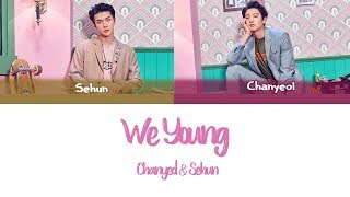 Baixar Chanyeol & Sehun- We Young (Color Coded Legendado PT BR/ HAN//ROM)