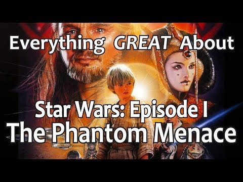 Everything GREAT About Star Wars: Episode I - The Phantom Menace!