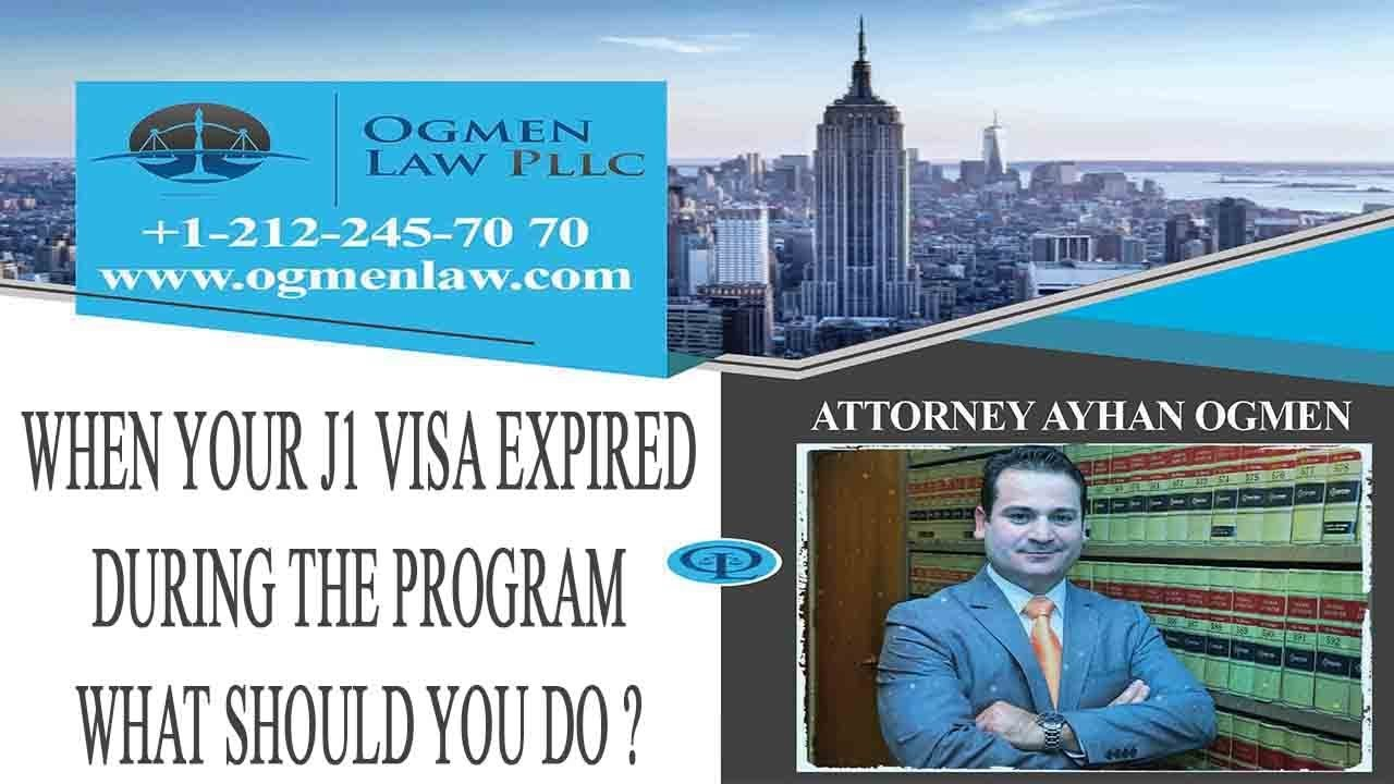 WHEN YOUR J1 VISA EXPIRED DURING THE PROGRAM WHAT SHOULD YOU DO ?