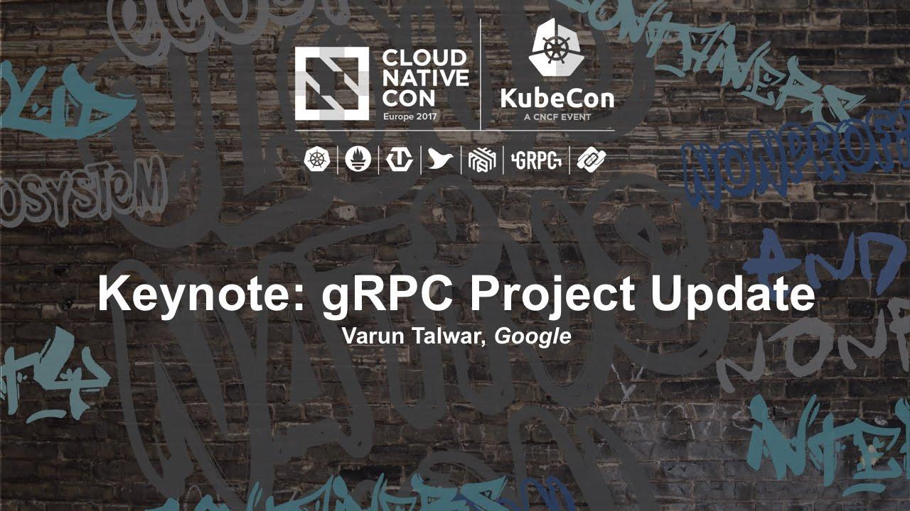 gRPC KubeCon EU 2018 – Linux Foundation Events