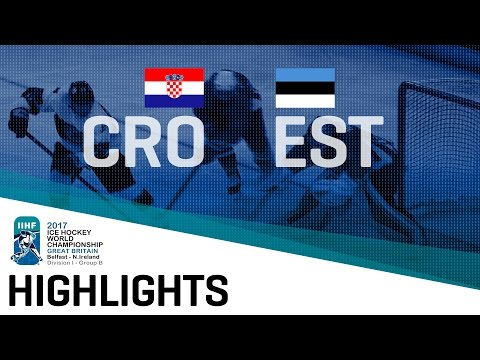 Croatia - Estonia | Highlights | 2017 IIHF Ice Hockey World Championship Division I Group B