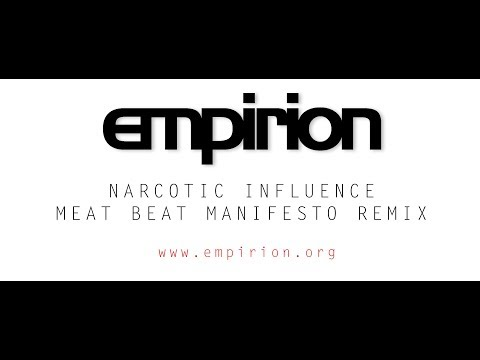 empirion - Narcotic Influence - Meat Beat Manifesto Remix