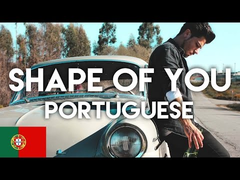 Shape Of You in Portuguese