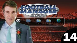 Football Manager 2008 | Episode 14 - Aiming for Top Spot