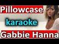 Pillowcase - Gabbie Hanna - Karaoke Instrumental by SoMusique