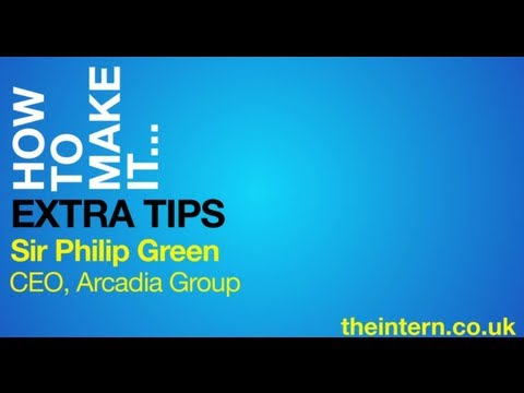 HOW TO MAKE IT in Retail (Extra Tips - Sir Philip Green, Arcadia)