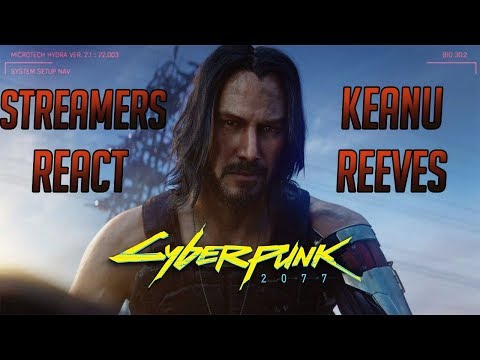 Twitch Streamers React to Keanu Reeves in Cyberpunk 2077 | E3 2019 /w Chat
