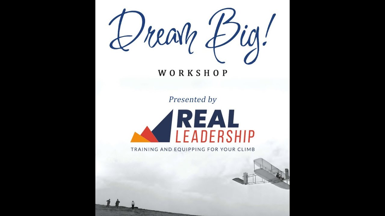 Dream BIG Workshop by Real Leadership Company