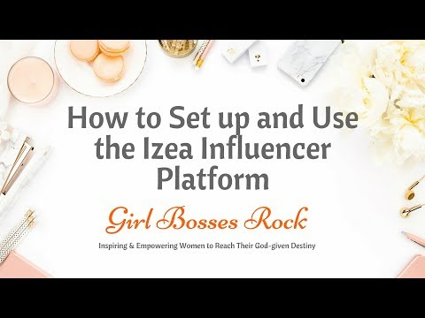 Setting up and and Using the Izea Influencer Platform