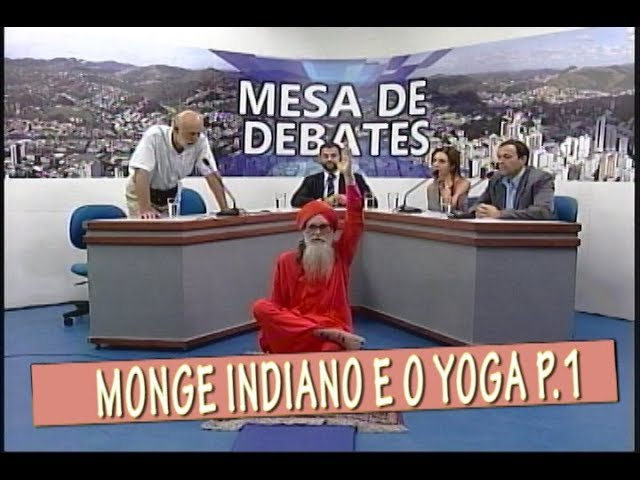 MONGE INDIANO E A FILOSOFIA DO YOGA - MESA DE DEBATES 20/02 PARTE 1