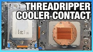 Threadripper Cooler & Thermal Paste Coverage of IHS