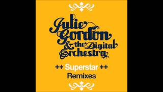 Julie Gordon & The Digital Orchestra - Superstar (The Kino Club Remix)