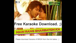 Main Rang Sharbato Ka Clean Karaoke Download.