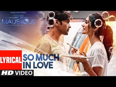 So Much in Love Lyrical   AAP SE MAUSIIQUII  Himesh Reshammiya Latest Song  2016  TSeries