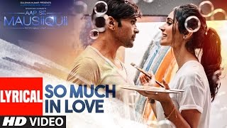 So Much in Love (Lyrical Video) | AAP SE MAUSIIQUII | Himesh Reshammiya  Song  2 …