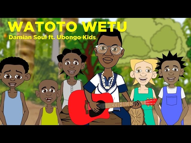 Damian Soul + Ubongo Kids | Watoto Wetu | Day of the African Child Music Video