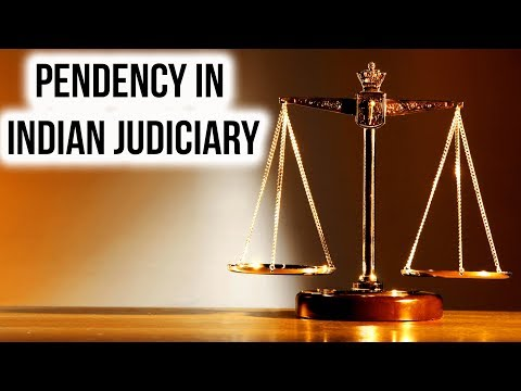 Pendency in  Indian Judiciary In-Depth Analysis Current Affairs 2019