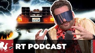 Back...To The Future! - RT Podcast #346