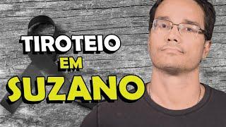 TIROTEIO EM SUZANO, ISSO PRECISA ACABAR!