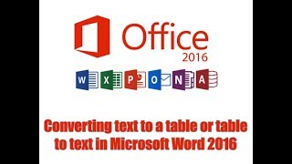 Converting text to a table or table to text in Microsoft Word 2016