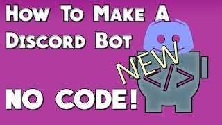 [EASY] How To Make a Discord Bot NO CODE [Updated]