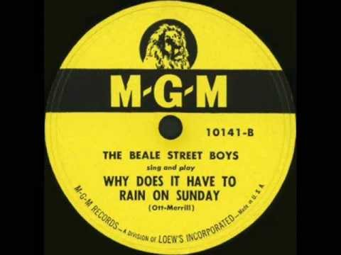 The Beale Street Boys - Why Does It Have To Rain On Sunday?