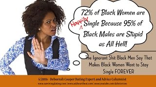 Ignorant Disrespectful Black Men and Single Black Women