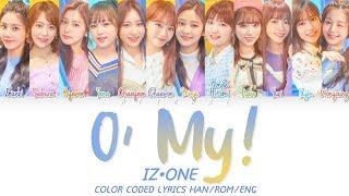 Iz*one – o' my! color coded lyrics han/rom/eng