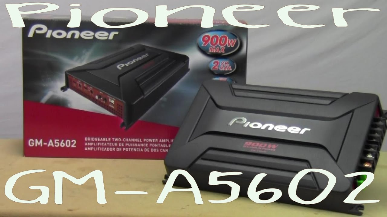 Pioneer GM-A5602 - Out Of The Box - YouTube